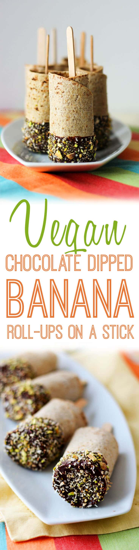 Text saying vegan chocolate dipped banana roll-ups on a stick.
