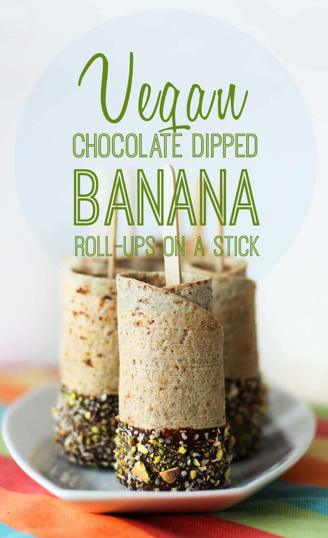 Pinterest image of a plate of multiple vegan chocolate dipped banana roll ups on a stick.