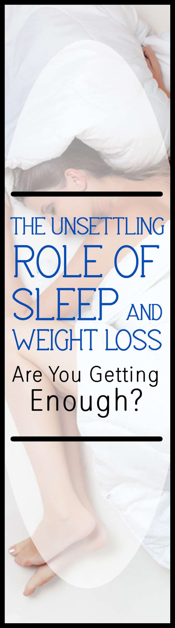 Wondering how sleep and weight loss work together? If you're not getting enough sleep, you may not be doing your weight loss goals any justice. Read on!