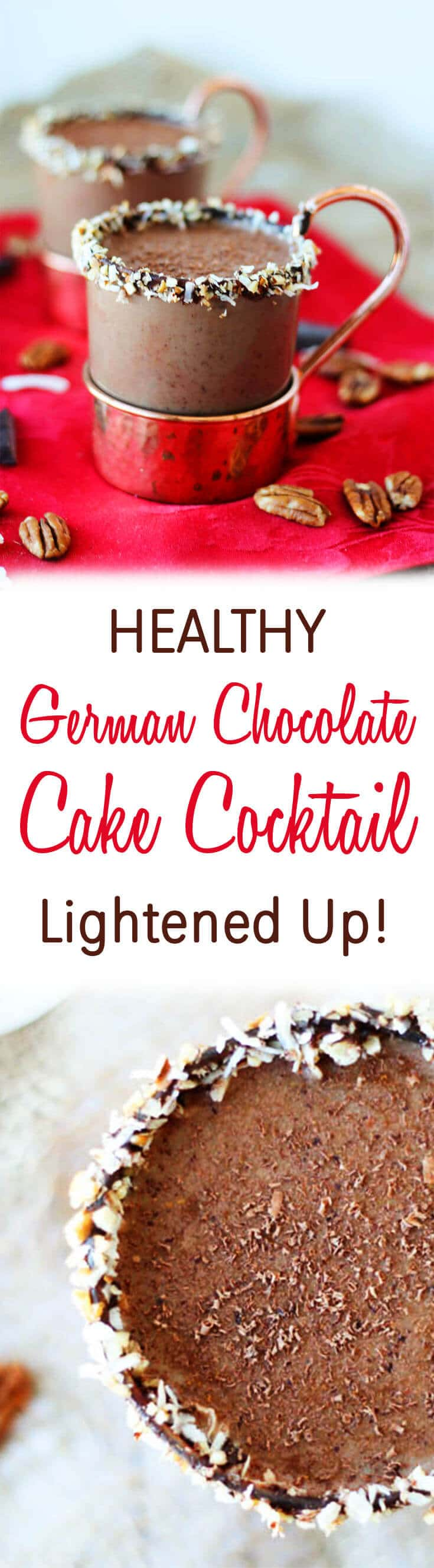 """A pinterest image of cocktails with the text overlay \""""Healthy German Chocolate Cake Cocktail Lightened Up!\"""""""