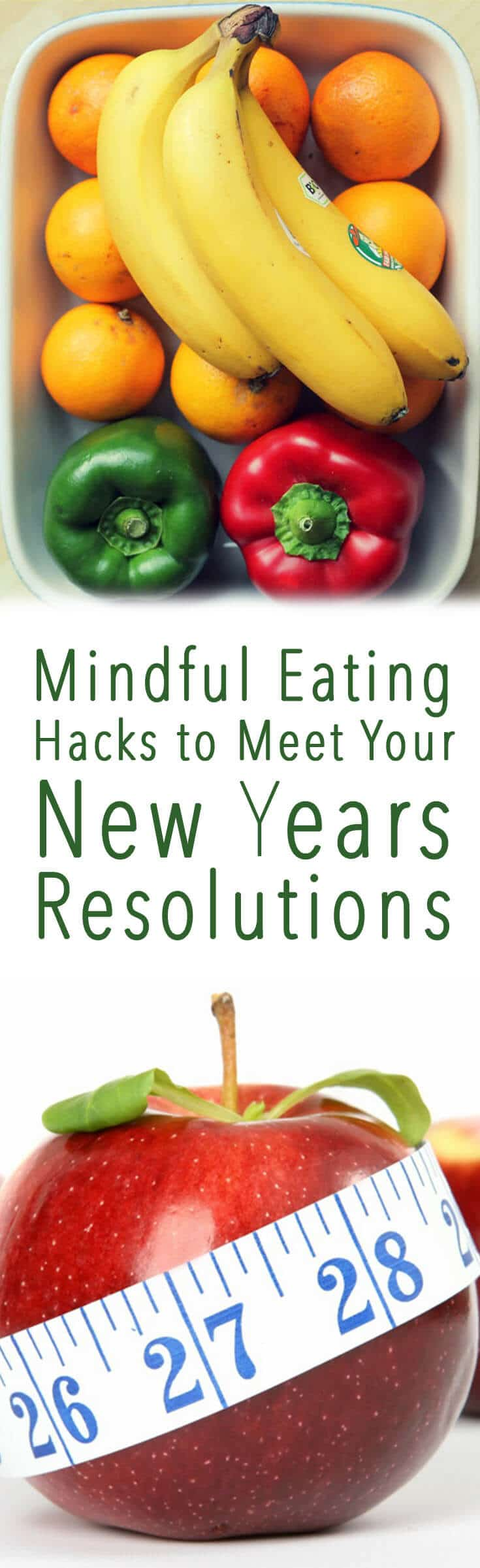 I share my top five super easy mindful eating hacks that will trick you into eating more healthy without even thinking to meet your New Years Resolutions.