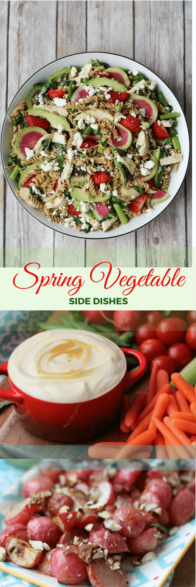 my three favourite Spring Vegetable side dishes to help you eat your vegetables like my roasted radishes, pasta salad, and honey mustard veggie dip!