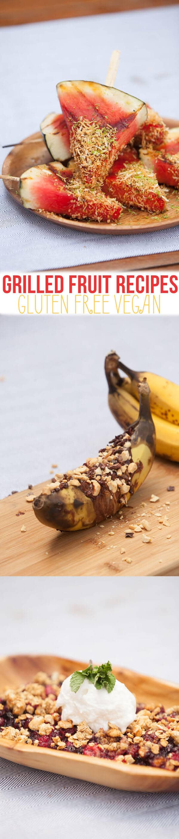 I share my favourite three gluten free vegan grilled fruit recipes featuring chocolate peanut banana boats, coconut dipped watermelon on a stick, and berry cobbler with coconut cream!