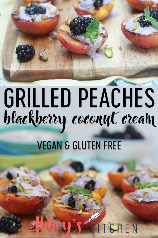 pinterest image of vegan and gluten free grilled peaches with blackberry coconut cream with text overlay