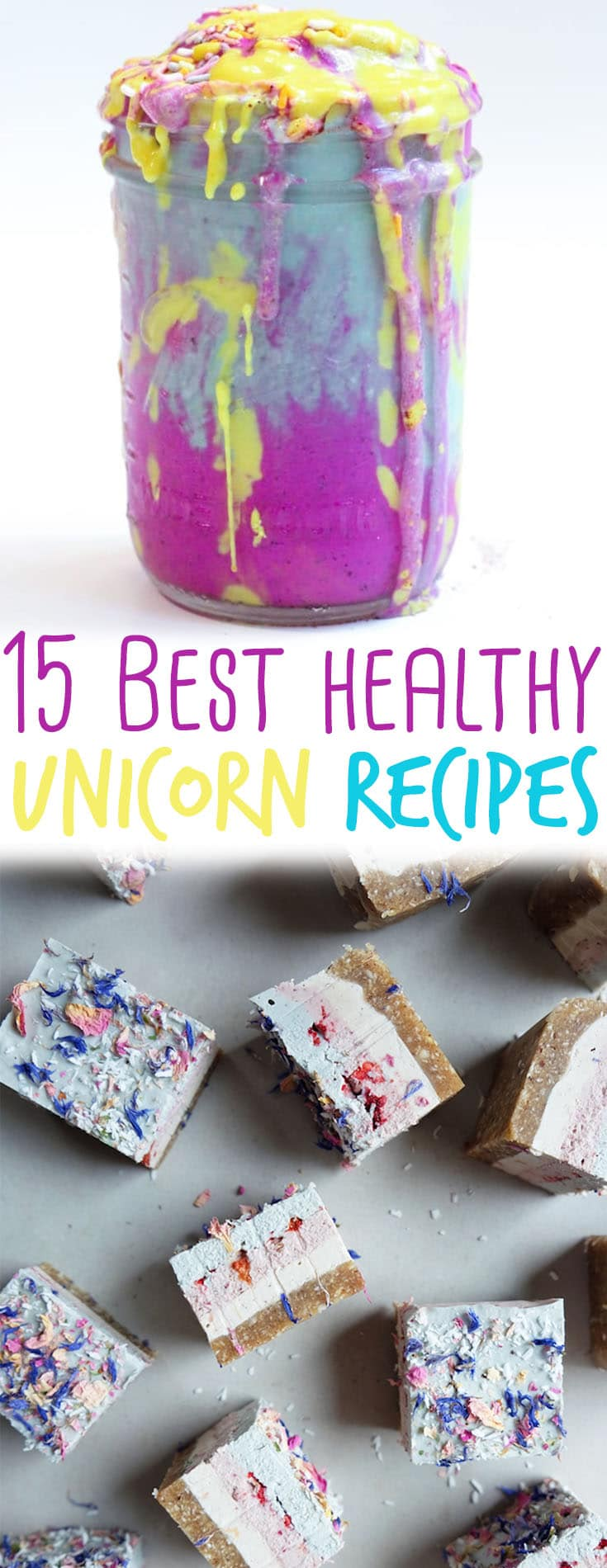 I'm keeping the unicorn trend alive by sharing 15 of the best healthy unicorn recipes.