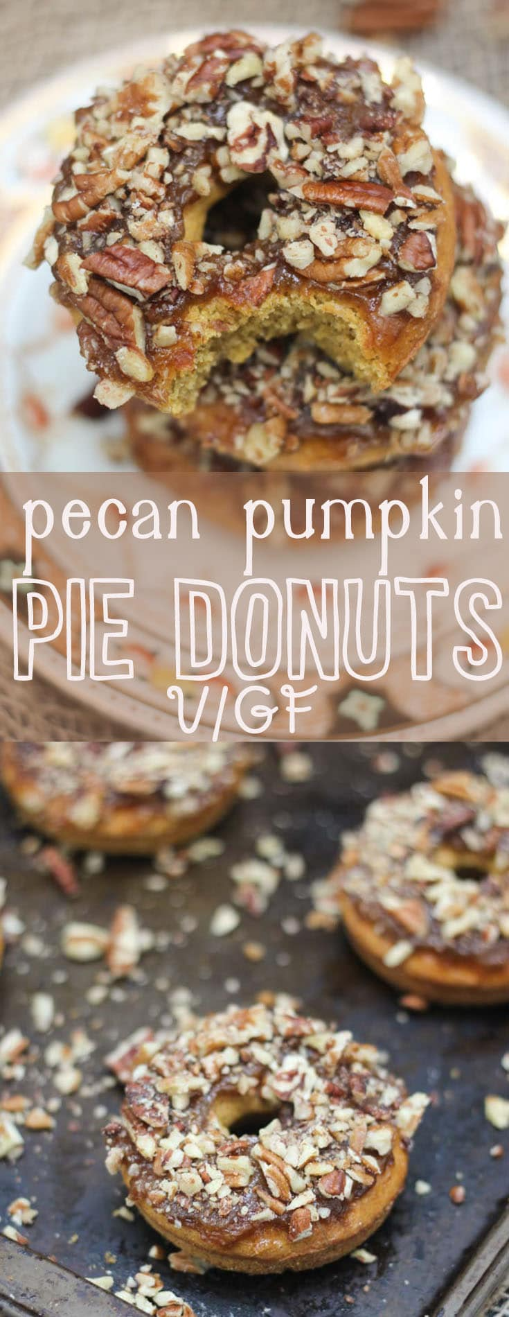 Try my Homemade Baked DIY Vegan and Gluten Free Pecan Pumpkin Pie Donuts. #healthyrecipes #donuts #pumpkin #vegandessert #vegandonuts #glutenfreedesserts #bakedgoods #easyrecipe #diy #healthydonuts