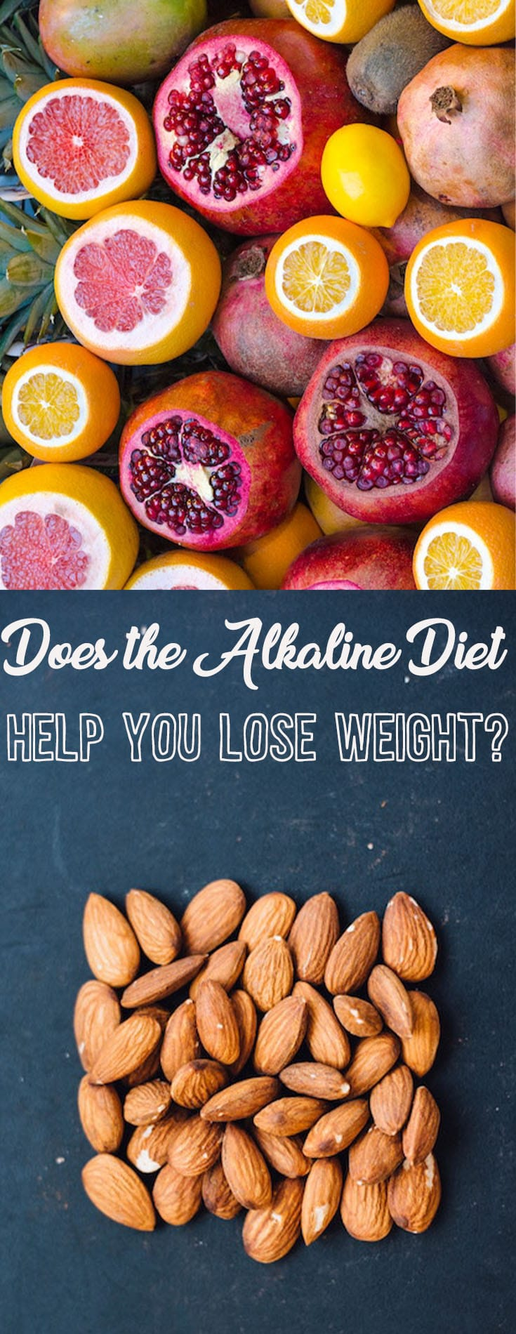 "Fruits and nuts pinterest image with the text ""Does the Alkaline Diet Help You Lose Weight?\"""