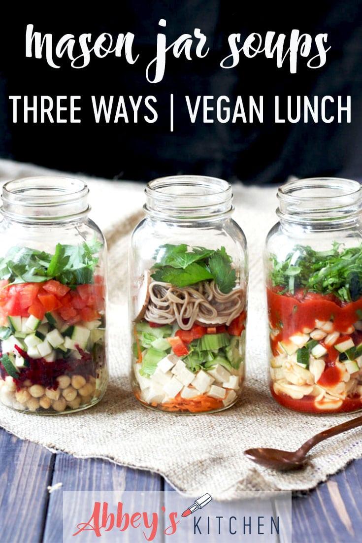 VEGAN Mason Jar Soup Recipes to Eat Your Veggies Easily for Work Lunches #abbeyskitchen #masonjarsoup #healthylunchrecipe