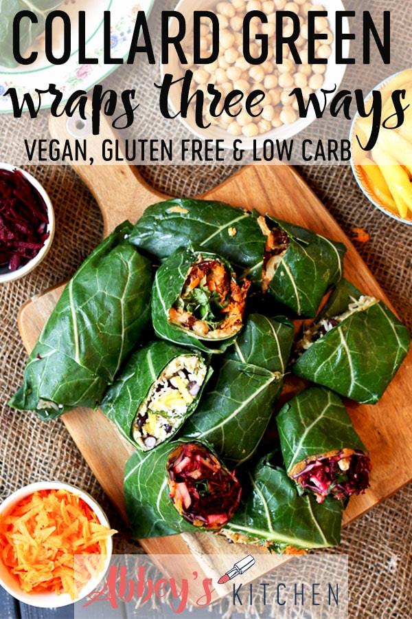 pinterest image of Birds eye view of vegan collard green wraps three ways on a wooden cutting board with text overlay.