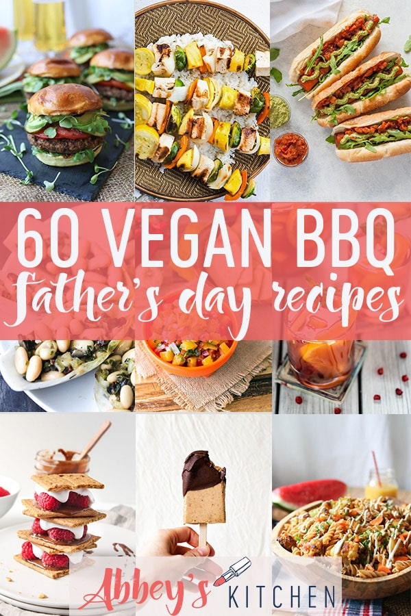 60 Best Vegan BBQ recipes for Father's Day #fathersday #bbq #recipes #healthy #veganfood #grilled #sidedish #mains #dessert #cocktails #appetizers