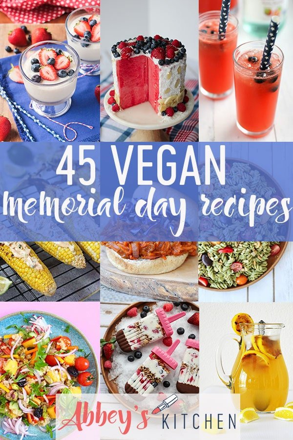 pinterest image of Memorial day vegan appetizer, salad, main, dessert and drink recipes with text overlay