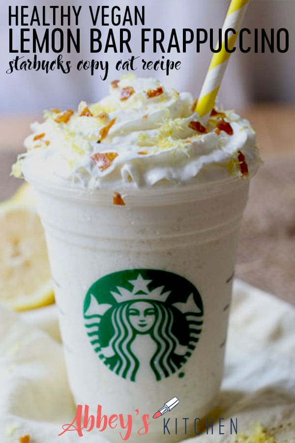 pinterest image of healthy vegan starbucks copy cat lemon bar frappuccino with text overlay #frappuccino #lemonbar #healthydrinks #veganfood #swappuccino #healthyswaps #starbucks #copycatrecipe #healthyrecipe