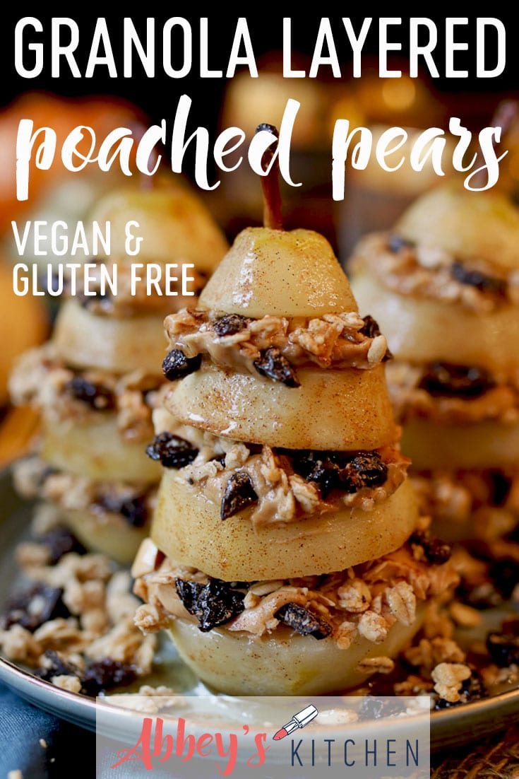 These Vegan Granola Layered Poached Pears are a delicious dairy free, gluten free, healthy, and easy holiday dessert for entertaining friends with diet restrictions! #abbeyskitchen #poachedpears #healthydessert #holidays #holidaydessert #granola #vegandessert #deliciousfood #sodelicious #glutenfreedessert