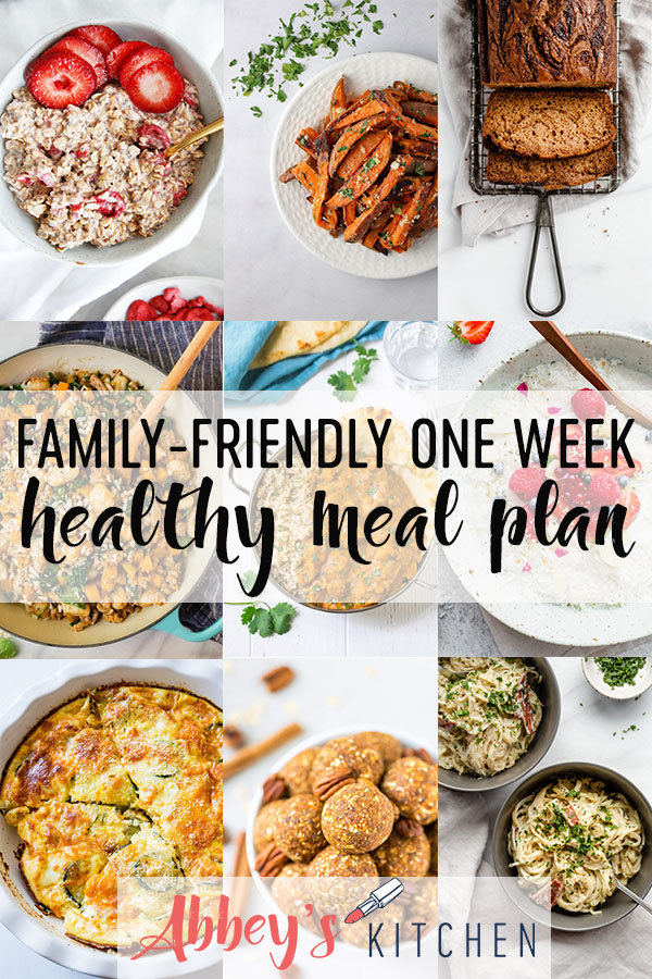 pinterest image of family friendly breakfast, lunch, dinner and snack recipes from a one week meal plan with text overlay