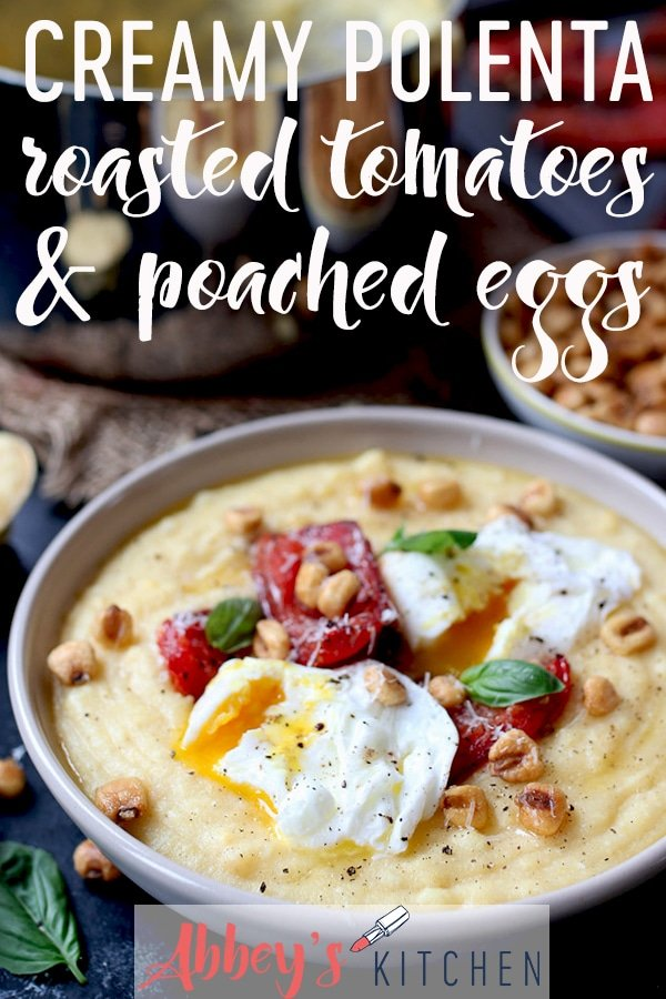 pinterest image of creamy polenta topped with poached eggs and tomatoes next to a bowl of corn nuts with text overlay