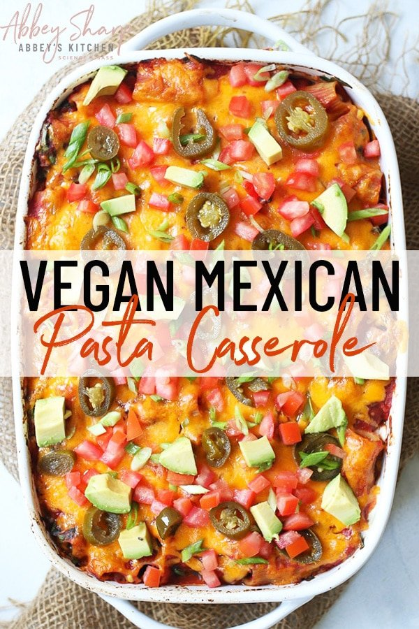 pinterest image of vegan mexican pasta casserole in a white dish with text overlay