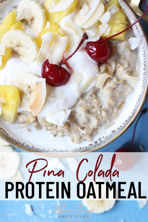 pina colada protein oatmeal topped with cherries and pineapple