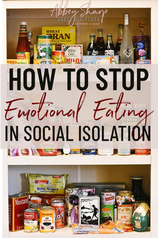 "image of a pantry with a text overlay that says ""how to stop emotional eating in social isolation"""