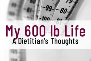 """Pinterest graphic of a measuring tape with text overlay """"my 600lb life, a dietitian's thoughts."""""""