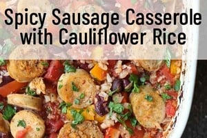 """Pinterest graphic of a sausage casserole dish with the text overlay """"Spicy Sausage Casserole with Cauliflower Rice"""""""